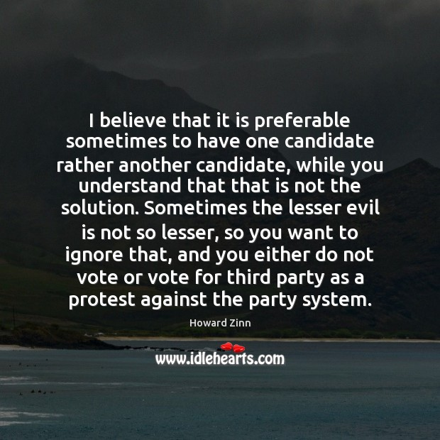 I believe that it is preferable sometimes to have one candidate rather Image