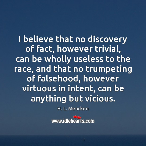 I believe that no discovery of fact, however trivial, can be wholly Image