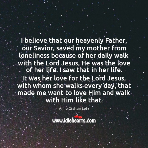 Image, I believe that our heavenly Father, our Savior, saved my mother from