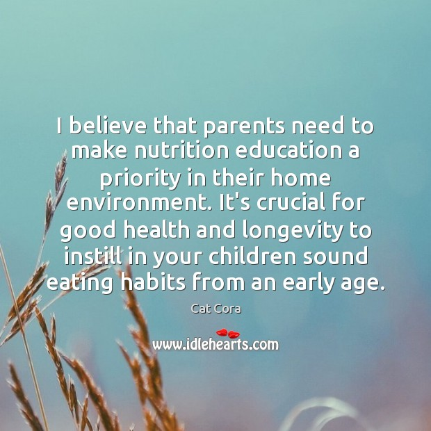 I believe that parents need to make nutrition education a priority in Image