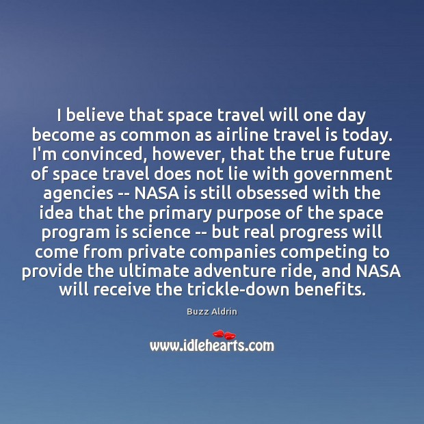 I believe that space travel will one day become as common as Image