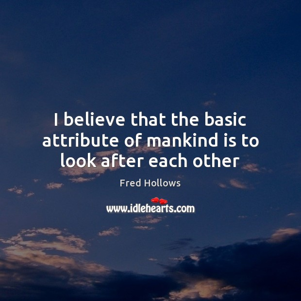 Picture Quote by Fred Hollows