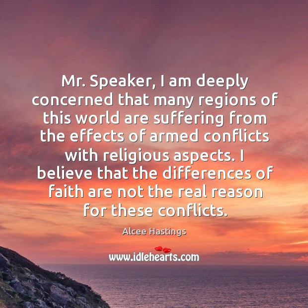 Image, I believe that the differences of faith are not the real reason for these conflicts.