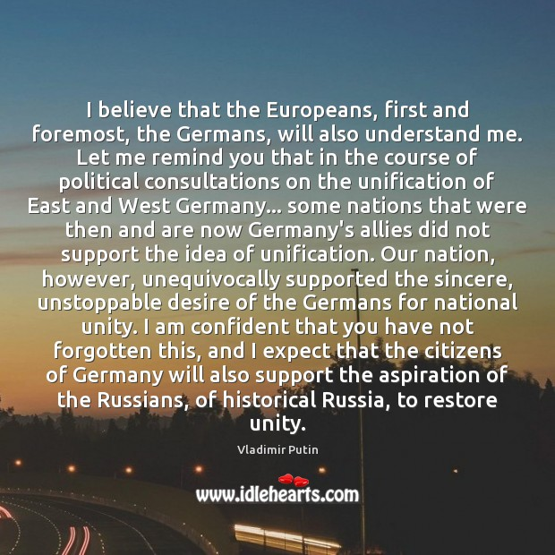 I believe that the Europeans, first and foremost, the Germans, will also Unstoppable Quotes Image