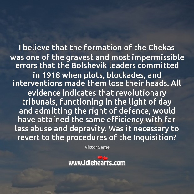 I believe that the formation of the Chekas was one of the Image
