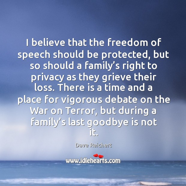 Image, I believe that the freedom of speech should be protected, but so should a family's