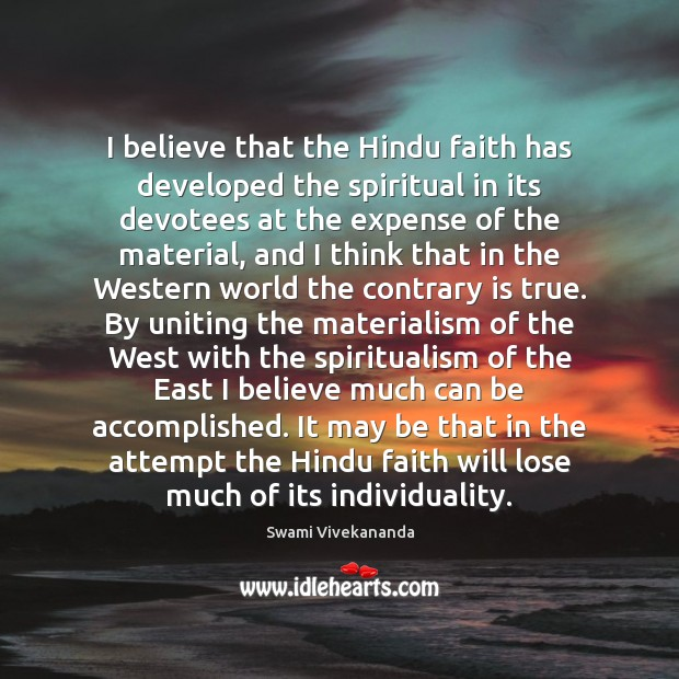 I believe that the Hindu faith has developed the spiritual in its Image