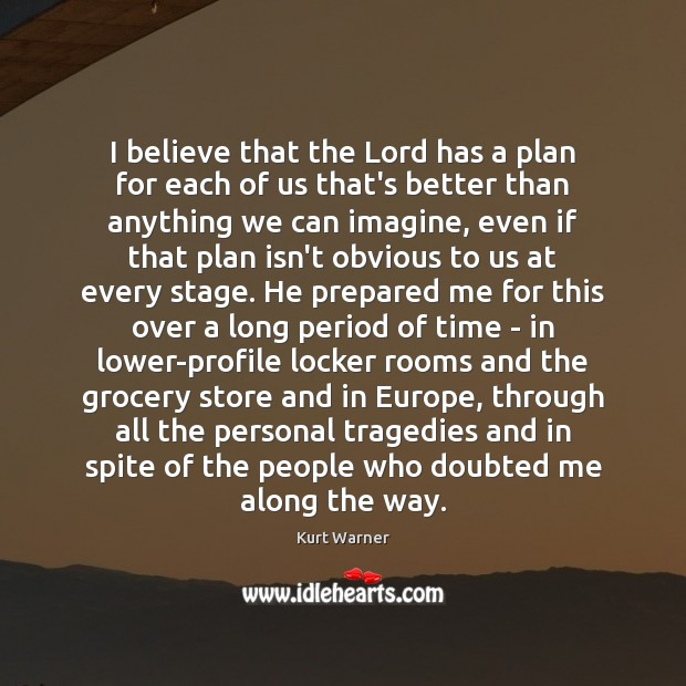 I believe that the Lord has a plan for each of us Image