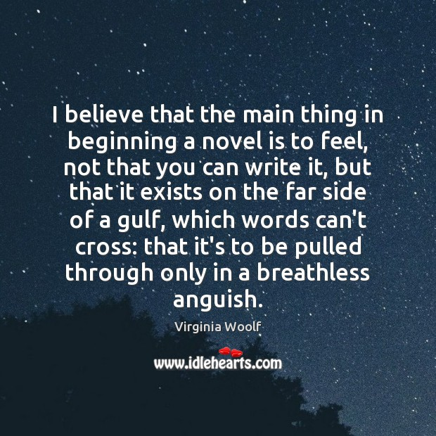 Image, I believe that the main thing in beginning a novel is to