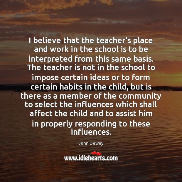 I believe that the teacher's place and work in the school is Teacher Quotes Image