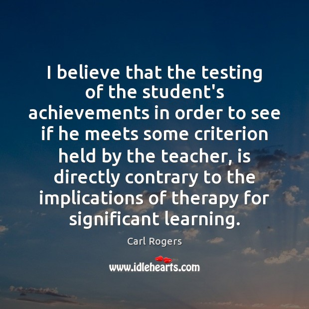 Image, I believe that the testing of the student's achievements in order to