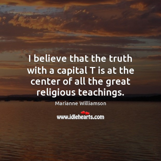 I believe that the truth with a capital T is at the Image