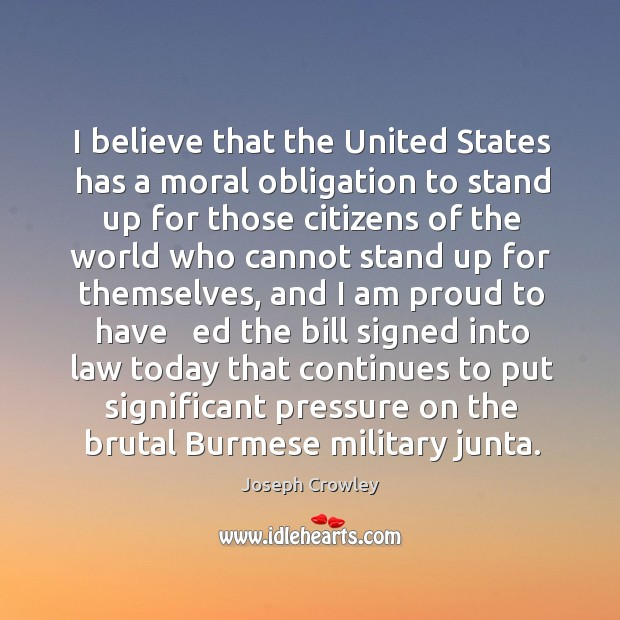 I believe that the united states has a moral obligation to stand up for those citizens of the Image