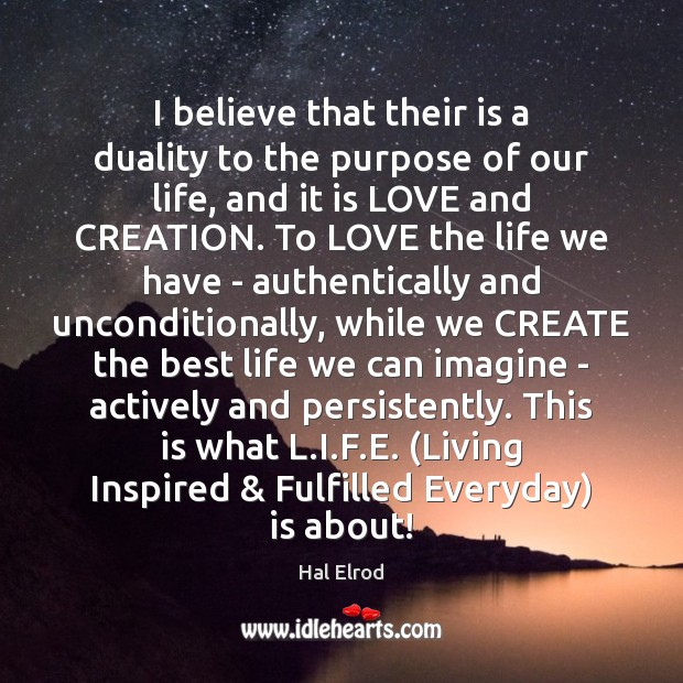 I believe that their is a duality to the purpose of our Hal Elrod Picture Quote