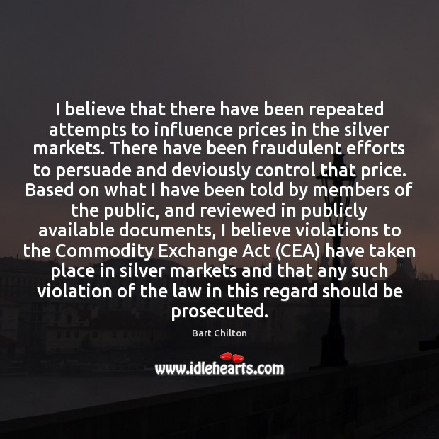 Image, I believe that there have been repeated attempts to influence prices in