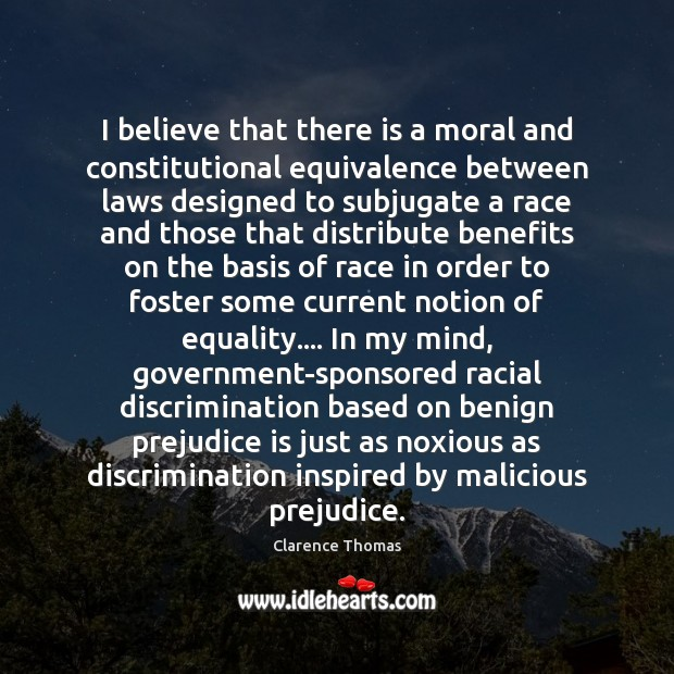 I believe that there is a moral and constitutional equivalence between laws Image