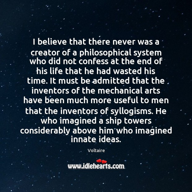 Image, I believe that there never was a creator of a philosophical system
