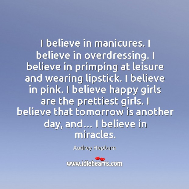 Image, I believe that tomorrow is another day, and… I believe in miracles.