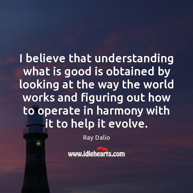 I believe that understanding what is good is obtained by looking at Image