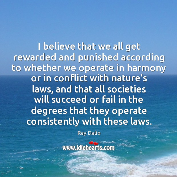 Image, I believe that we all get rewarded and punished according to whether
