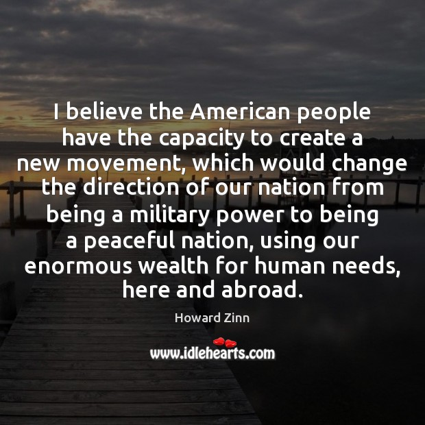 I believe the American people have the capacity to create a new Image