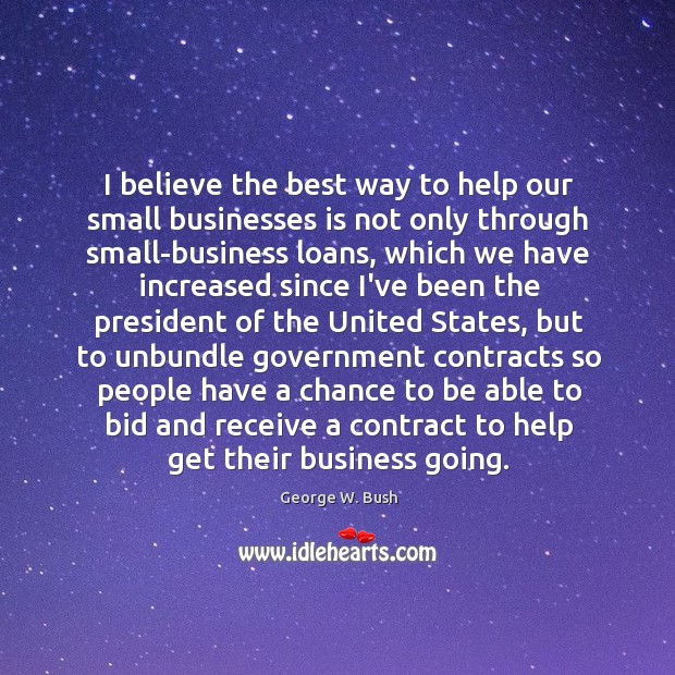 Image, I believe the best way to help our small businesses is not