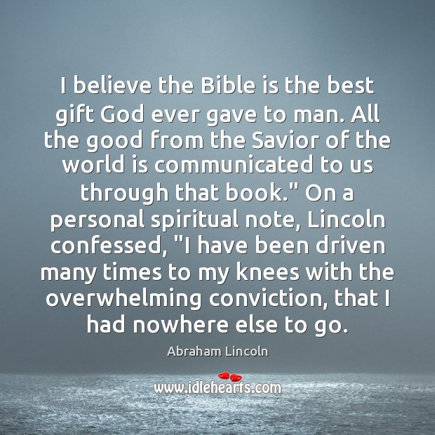 Image, I believe the Bible is the best gift God ever gave to
