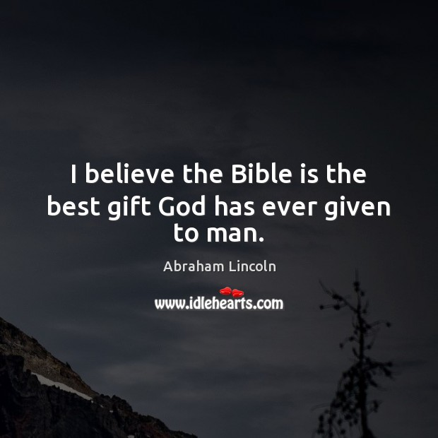Image, I believe the Bible is the best gift God has ever given to man.