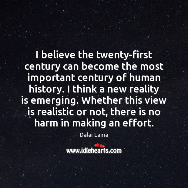 I believe the twenty-first century can become the most important century of Image