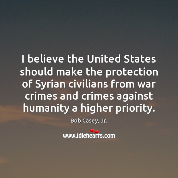 Image, I believe the United States should make the protection of Syrian civilians