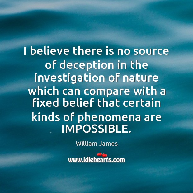 I believe there is no source of deception in the investigation of Image