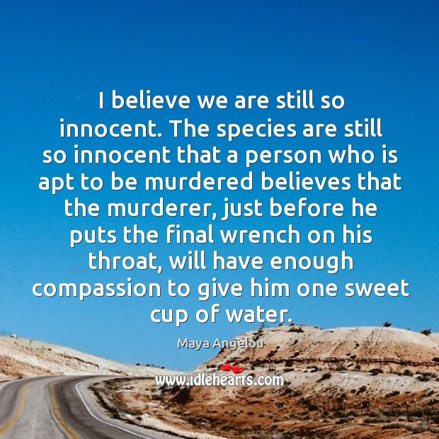 Image about I believe we are still so innocent.