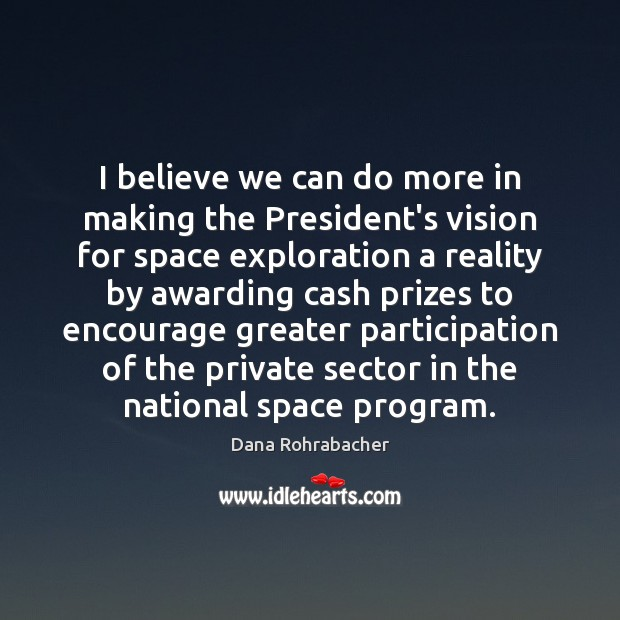 Image, I believe we can do more in making the President's vision for