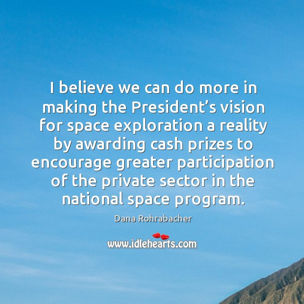 Image, I believe we can do more in making the president's vision for space exploration a reality by awarding
