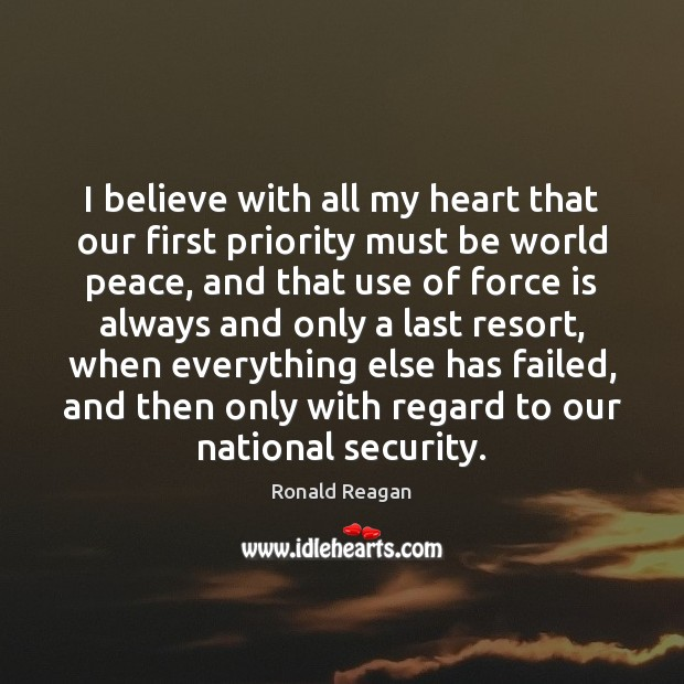I believe with all my heart that our first priority must be Image