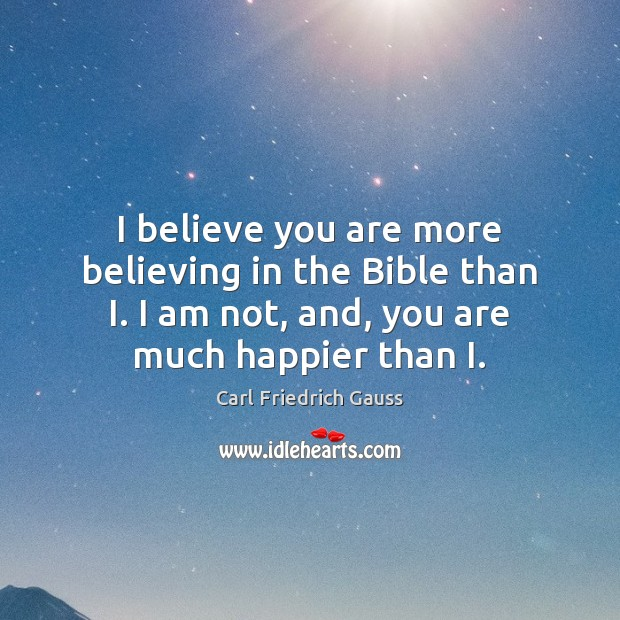 I believe you are more believing in the Bible than I. I Image