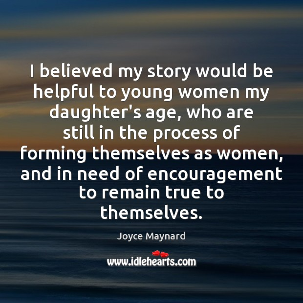 I believed my story would be helpful to young women my daughter's Image