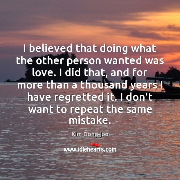 I believed that doing what the other person wanted was love. I Image