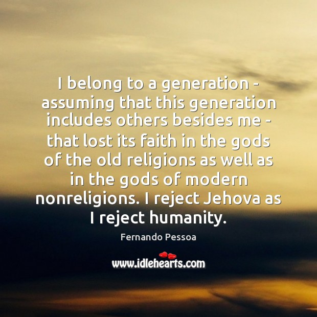 I belong to a generation – assuming that this generation includes others Image