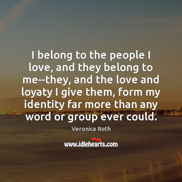 I belong to the people I love, and they belong to me–they, Image