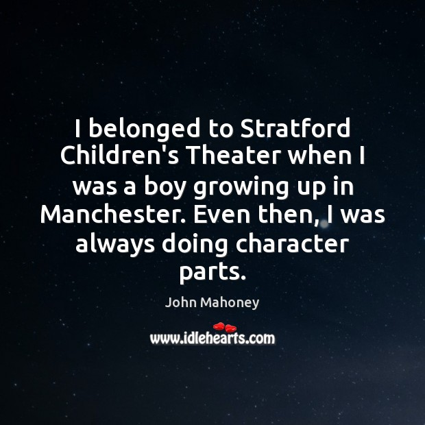 I belonged to Stratford Children's Theater when I was a boy growing Image