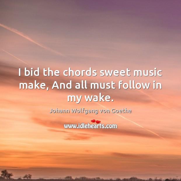 Image, Bid, Chords, Follow, Make, Music, Must, Sweet, Sweet Music, Wake