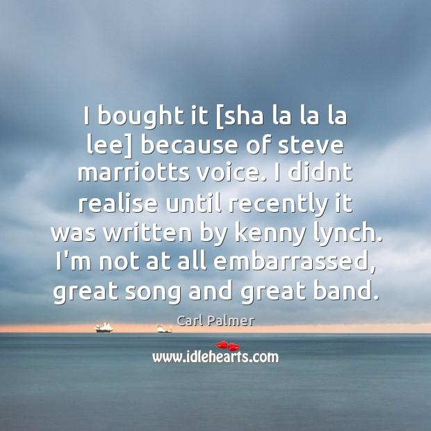 I bought it [sha la la la lee] because of steve marriotts Image
