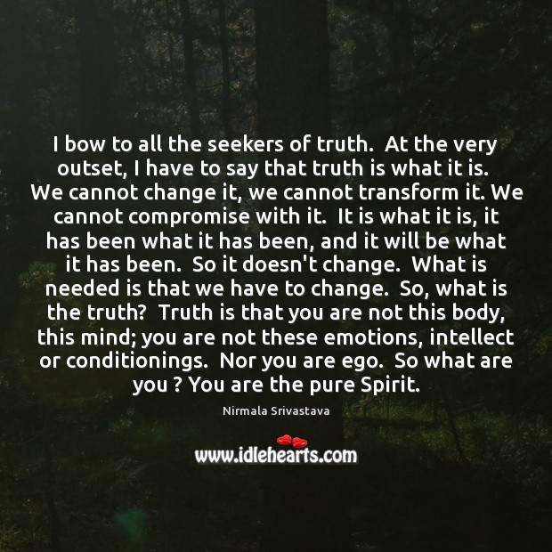 I bow to all the seekers of truth.  At the very outset, Image