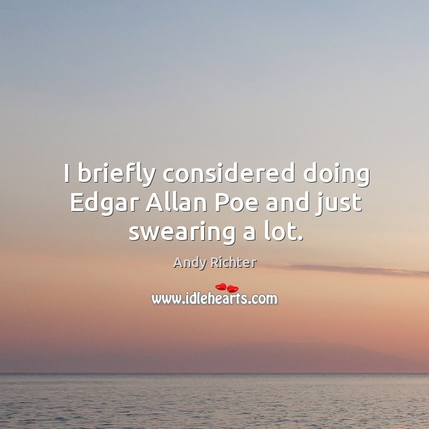 Image, I briefly considered doing edgar allan poe and just swearing a lot.
