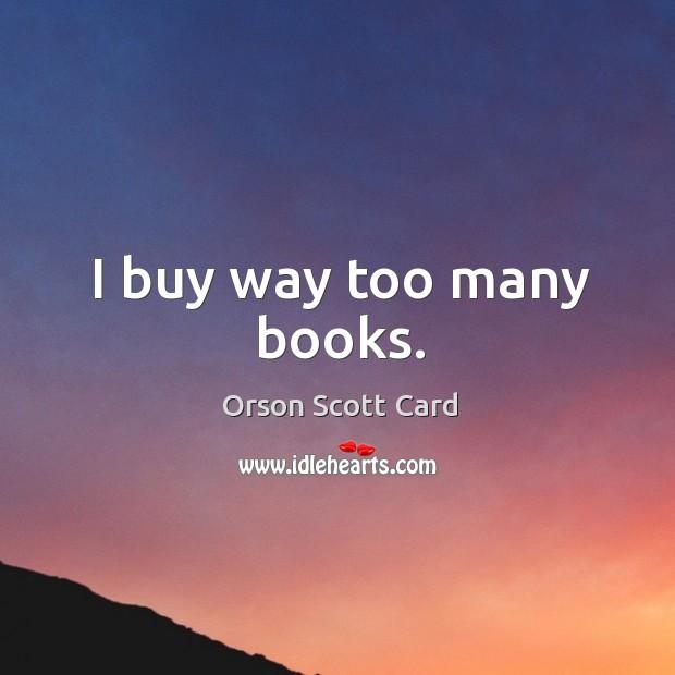 I buy way too many books. Image