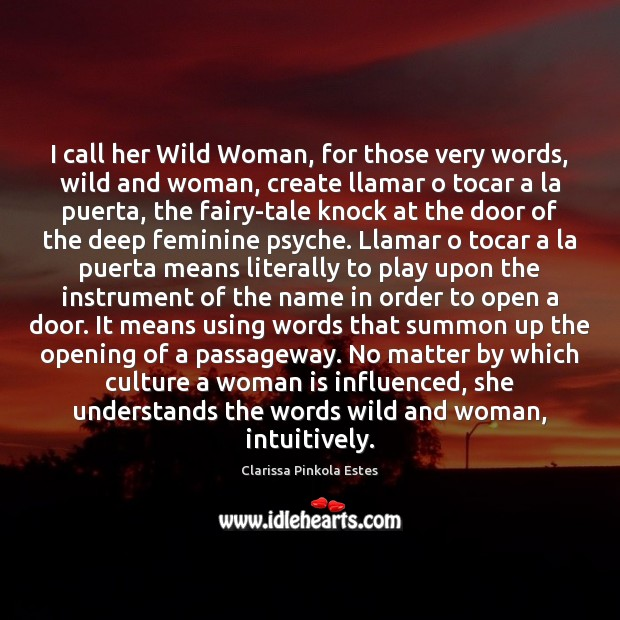 Image, I call her Wild Woman, for those very words, wild and woman,