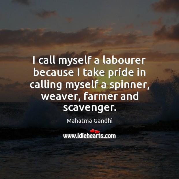 I call myself a labourer because I take pride in calling myself Image