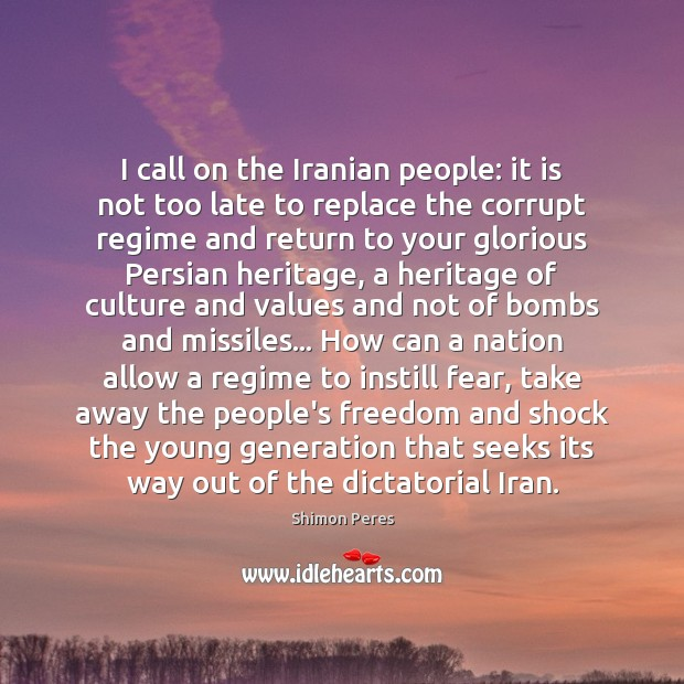 I call on the Iranian people: it is not too late to Shimon Peres Picture Quote