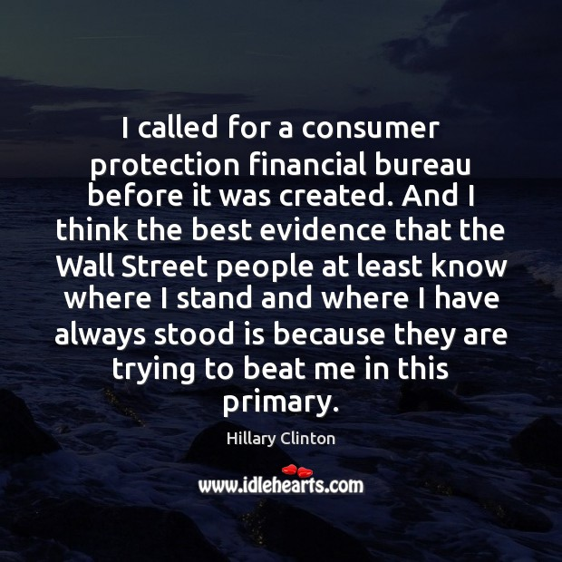 Image, I called for a consumer protection financial bureau before it was created.